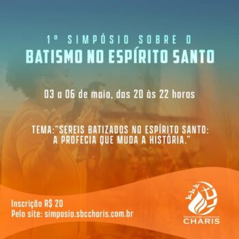 "1º Simpósio sobre ""Batismo no Espírito Santo"" do CHARIS"